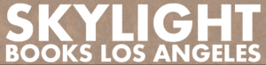 "the Skylight Books logo: ""Skylight Books Los Angeles"" in bold white on a cork backbround"
