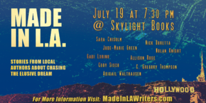 The Made in L.A. indie author co-op presents contributors to volume 2 of their annual fiction anthology reading at Skylight Books at 7:30 p.m. on July 19