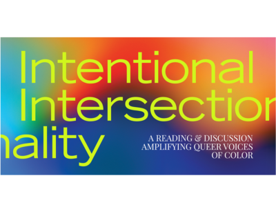 2019 Featured Event: Intentional Intersectionality: Amplifying Queer Voices of Color